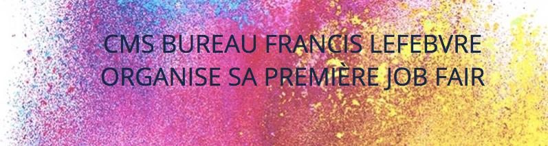 Droit CMS Bureau Francis Lefebvre organise sa premire Job Fair