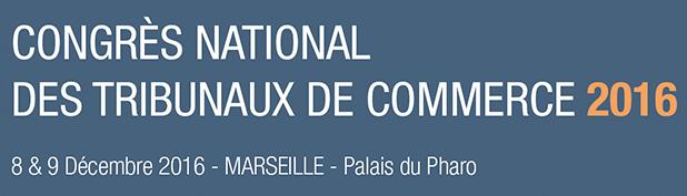Droit marseille accueille ces 8 et 9 d cembre le congr s national des tribunaux de commerce - Chambre de commerce marseille adresse ...